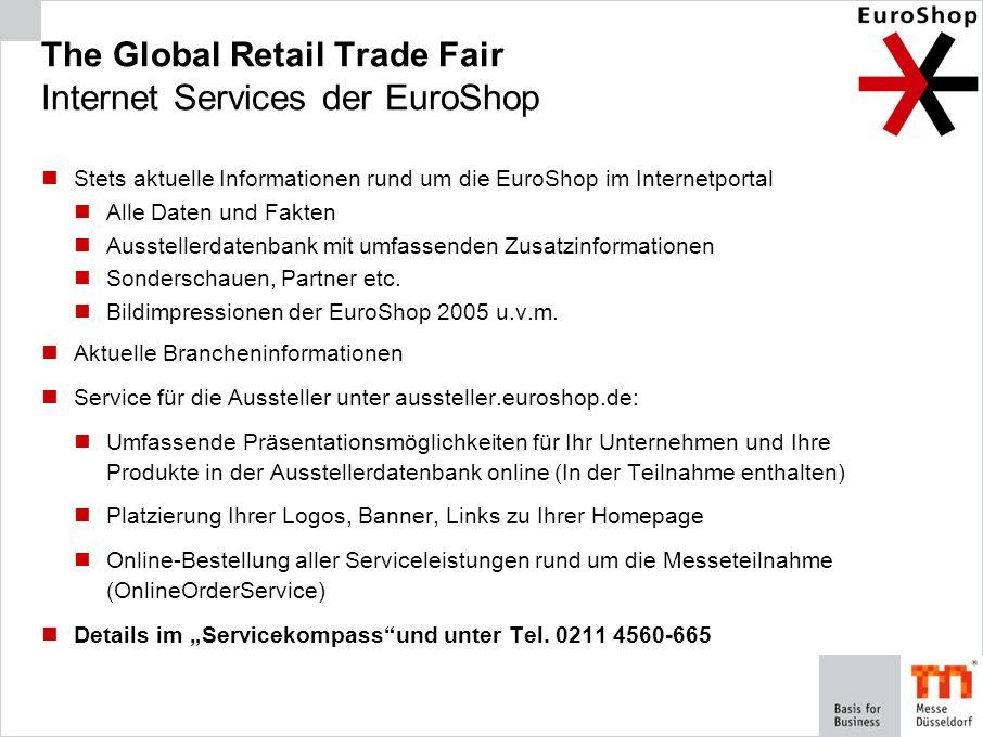 The Global Retail Trade Fair Internet Services der EuroShop Stets aktuelle Informationen rund um die EuroShop im Internetportal Alle Daten und Fakten