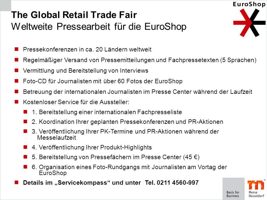 The Global Retail Trade Fair Weltweite Pressearbeit für die EuroShop Pressekonferenzen in ca. 20 Ländern weltweit Regelmäßiger Versand von Pressemitte