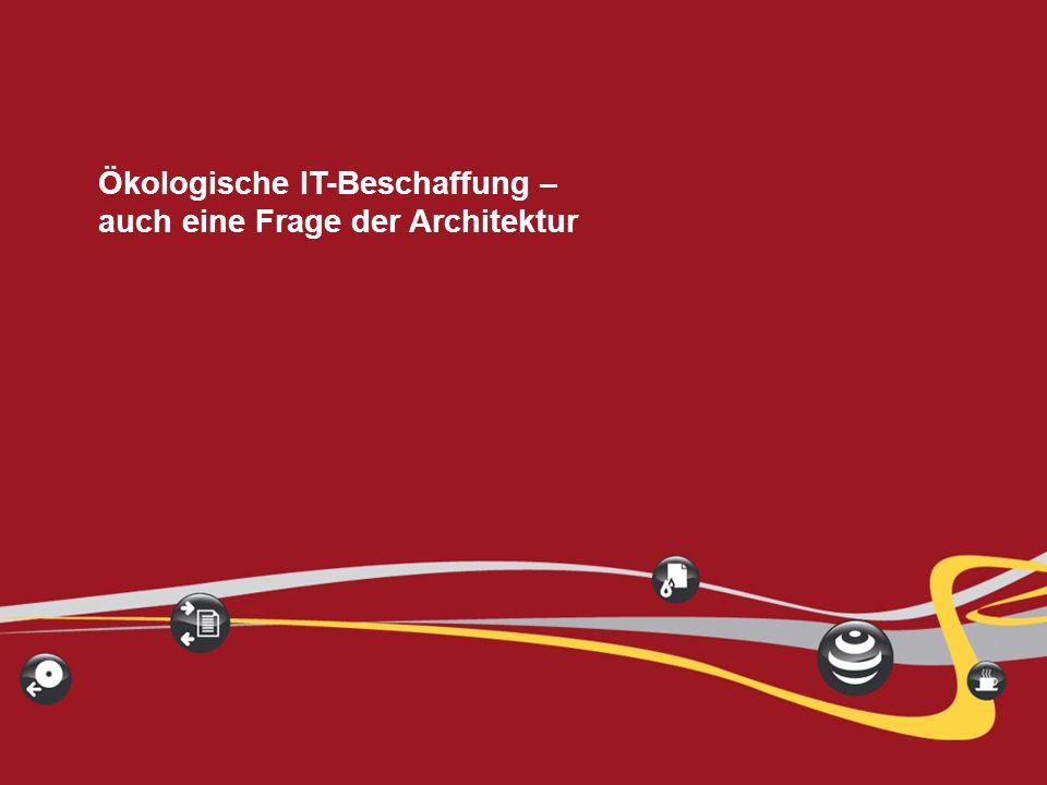 IGEL Technology ® Dr. Frank Lampe 5 Ökologische IT-Beschaffung – auch eine Frage der Architektur