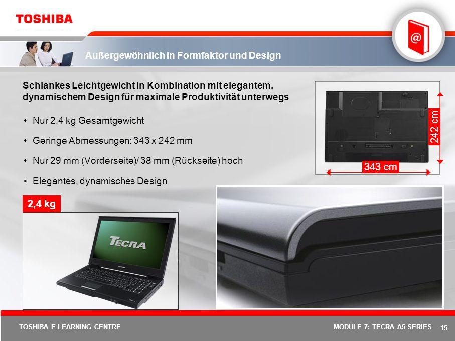 14 TOSHIBA E-LEARNING CENTREMODULE 7: TECRA A5 SERIES Speziell entwickelt für den professionellen mobilen Einsatz 1 280 x 768 Pixel für gestochen scha
