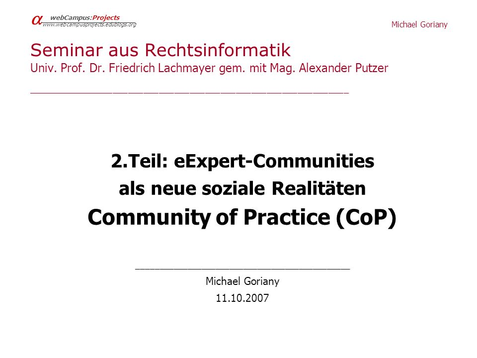 Michael Goriany webCampus:Projects   Seminar aus Rechtsinformatik Univ.