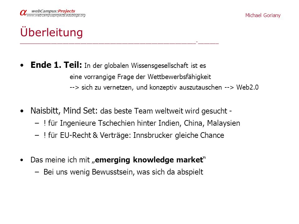 Michael Goriany webCampus:Projects   Überleitung ____________________________________________________________-_______ Ende 1.
