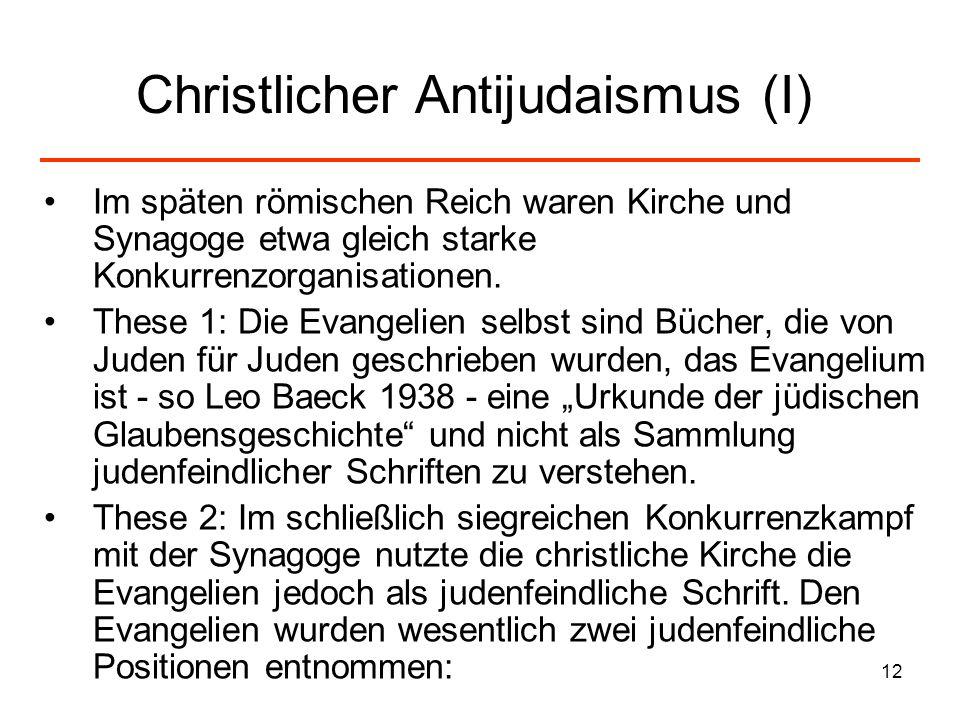13 Christlicher Antijudaismus (II) Judenfeindliche, aus dem Zusammenhang gerissene (?) Passagen aus den Evangelien: Die Juden als Gottesmörder Sie sprachen alle: lasset ihn kreuzigen...