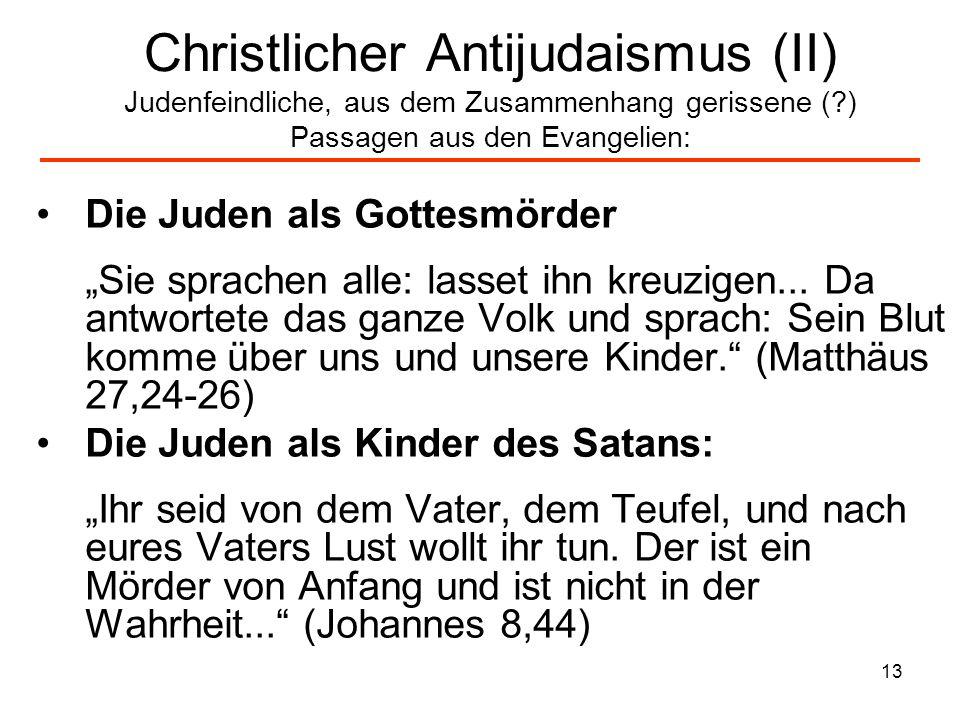 14 Die Juden haben Christus ans Kreuz geschlagen und ihn tot geglaubt.