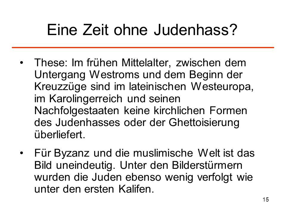 16 Hochmittelalterlicher Judenhass Das Weltbild des hohen christlichen Mittelalters war von Angst und Schuld sowie einem dualistischen Weltbild geprägt.
