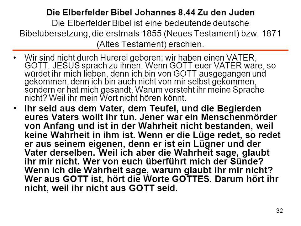 33 Antijudaismus und Neues Testament I: Ihr seid von dem Vater, dem Teufel, und nach eures Vaters Lust wollt ihr tun.