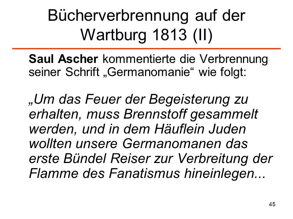 46 Bücherverbrennung auf der Wartburg 1813 (III) So verbrannten sie z.B.
