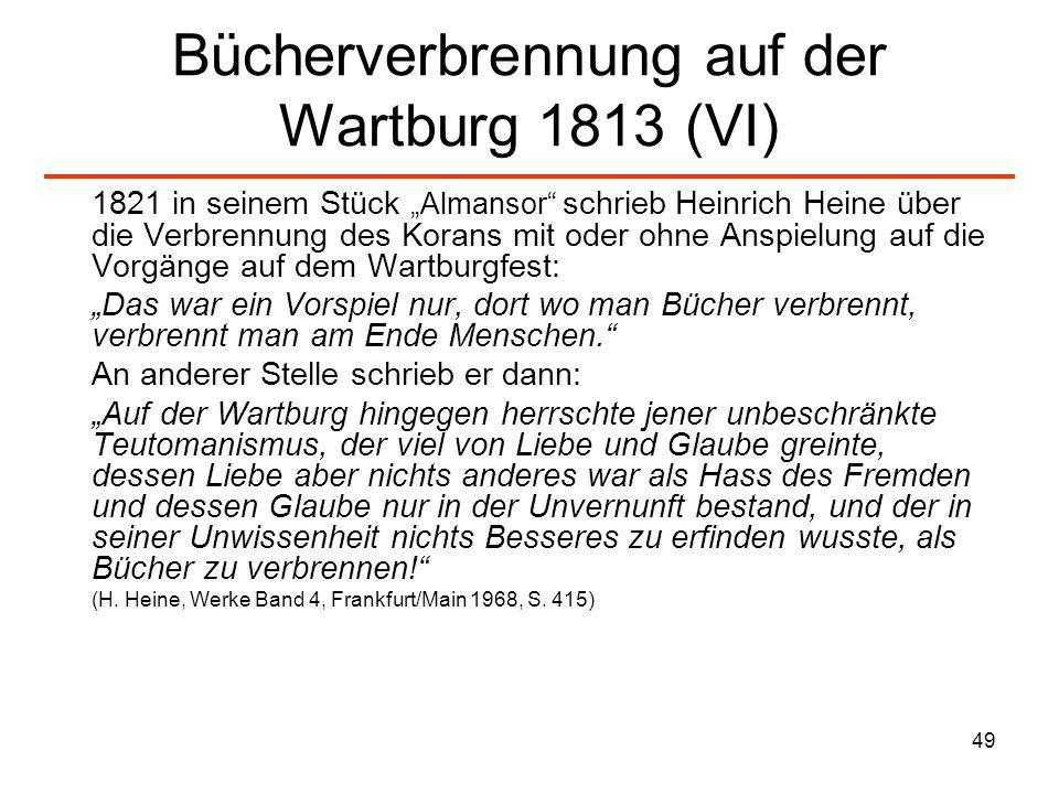 50 Das Dreigespann Turnvater Jahn, Arndt, Hoffmann von Fallersleben (I) Ernst Moritz Arndt schrieb 1814: Die Juden als Juden passen nicht in diese Welt und in diese Staaten hinein, und darum will ich nicht, dass sie auf eine ungebührliche Weise in Deutschland vermehrt werden.