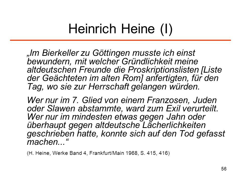 57 Heine (II) Vorwärts zum Mittelalter Heine schrieb in: Michel nach dem März Doch als die schwarz-rot-goldene Fahn, Der altgermanische Plunder, Aufs Neu erschien, da schwand mein Wahn Und die süßen Märchenwunder.