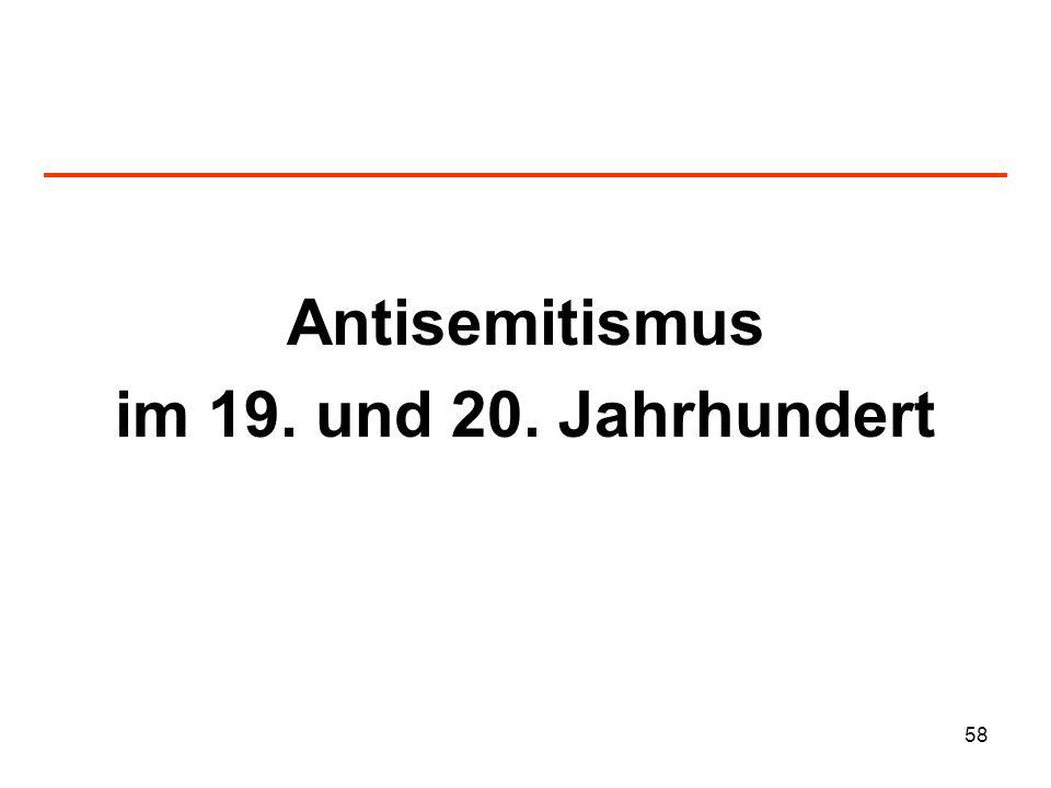 59 Der moderne Antisemitismus wird erklärt als Reaktion auf die Modernisierung und als Produkt aus christlichem Antijudaismus und dem Rassismus der Aufklärungszeit.