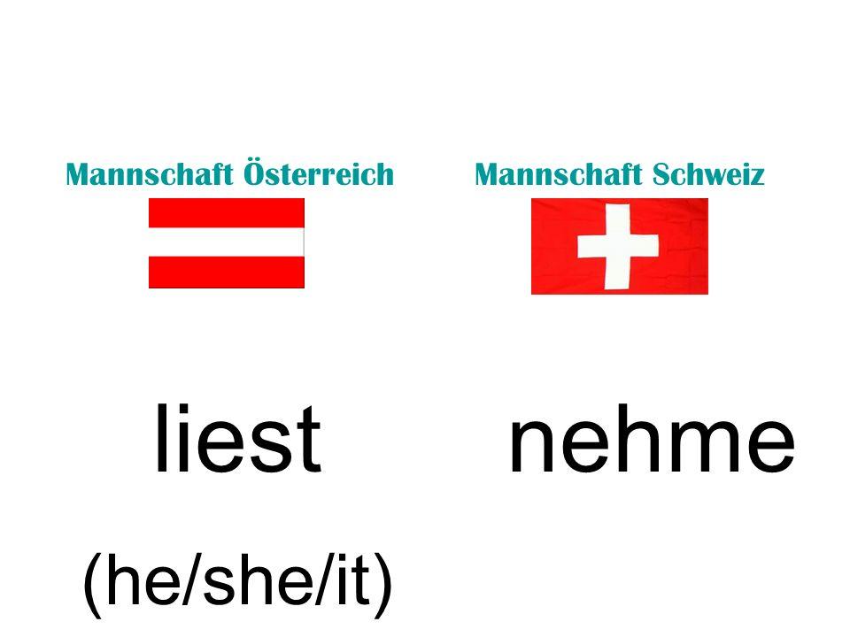 Mannschaft ÖsterreichMannschaft Schweiz liest (he/she/it) nehme