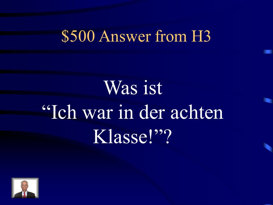 $500 Question from H3 In welcher Klasse warst du letztes Jahr?