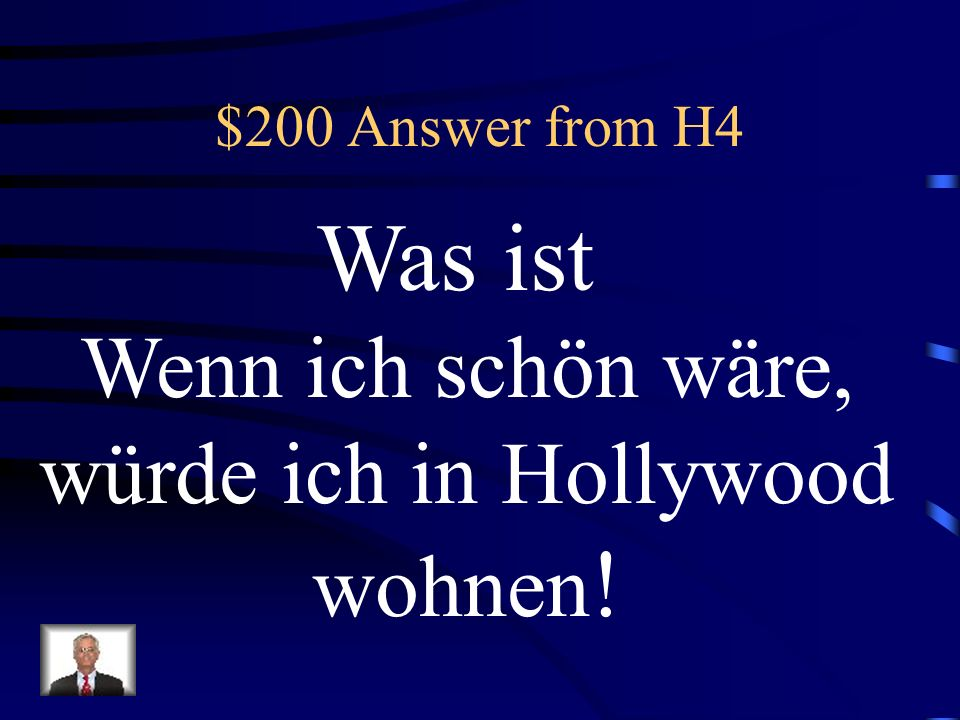 $200 Question from H4 If I were beautiful, I would live in Hollywood!