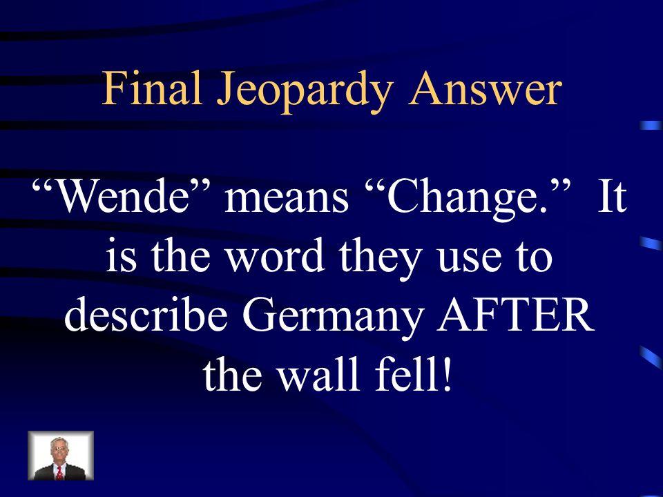 Final Jeopardy Kategorie: Berlin Wall.