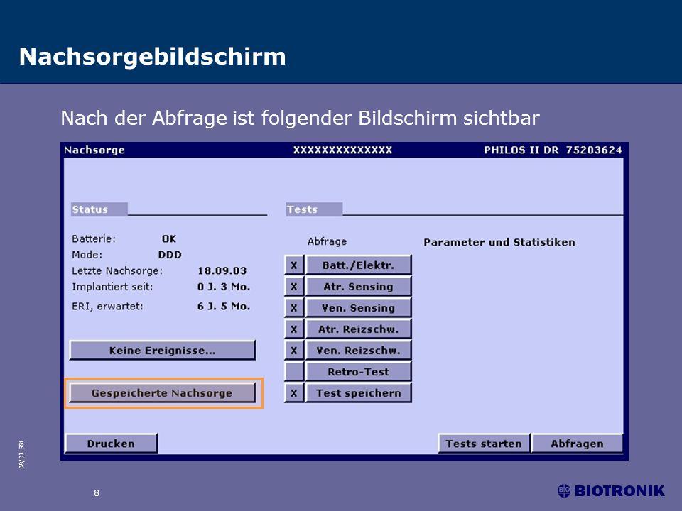 08/03 SSt 8 Nachsorgebildschirm Nach der Abfrage ist folgender Bildschirm sichtbar