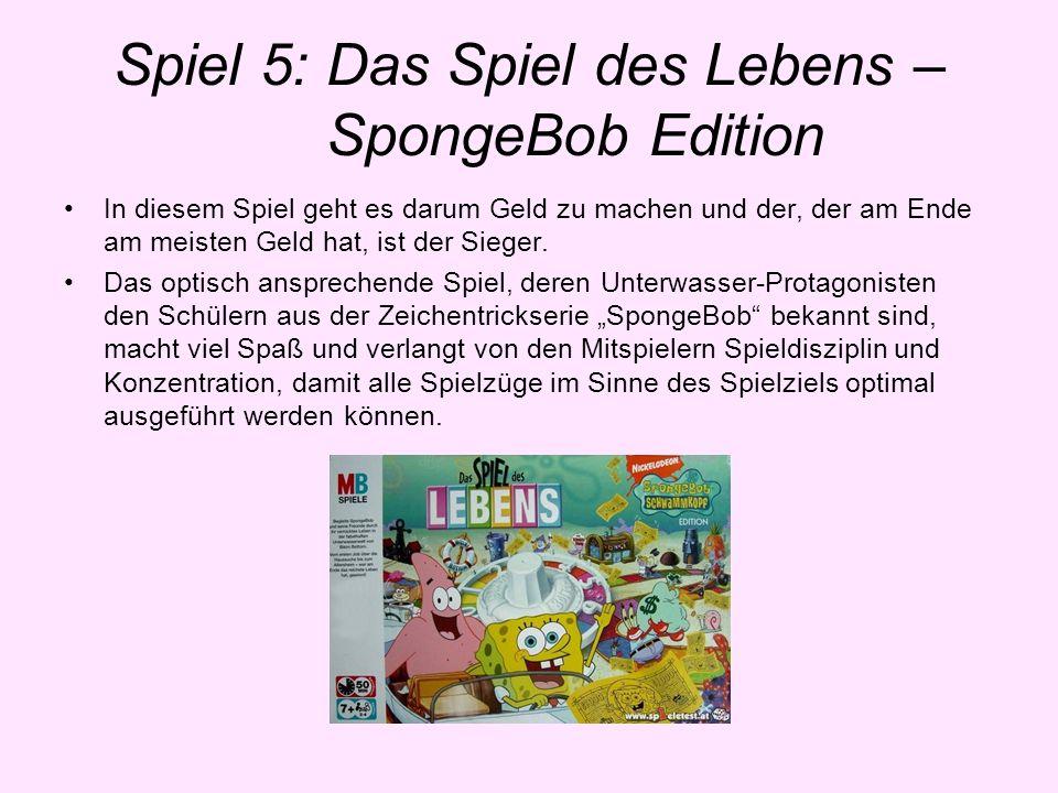 Spiel 5: Das Spiel des Lebens – SpongeBob Edition In diesem Spiel geht es darum Geld zu machen und der, der am Ende am meisten Geld hat, ist der Siege