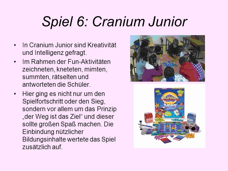 Spiel 6: Cranium Junior In Cranium Junior sind Kreativität und Intelligenz gefragt. Im Rahmen der Fun-Aktivitäten zeichneten, kneteten, mimten, summte