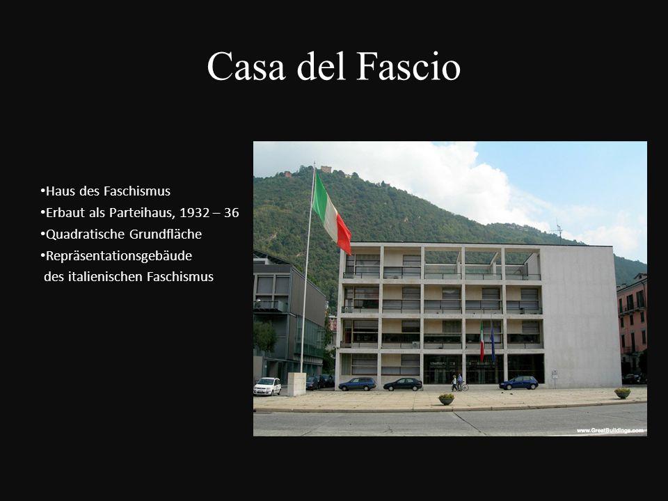 Haus des Faschismus Erbaut als Parteihaus, 1932 – 36 Quadratische Grundfläche Repräsentationsgebäude des italienischen Faschismus Casa del Fascio