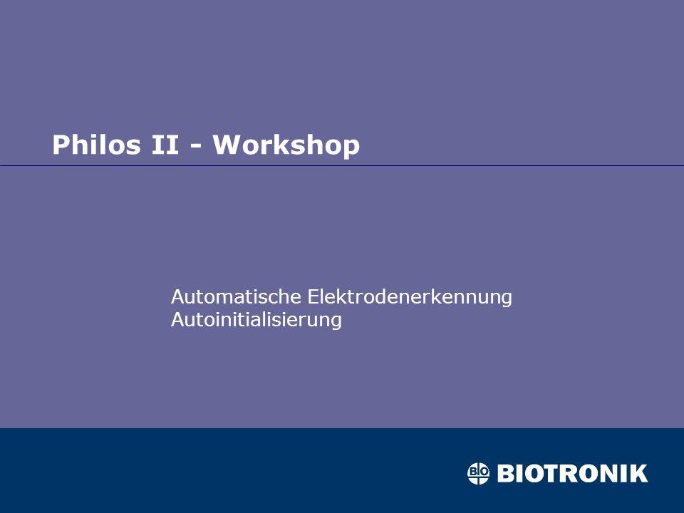 Philos II - Workshop Automatische Elektrodenerkennung Autoinitialisierung