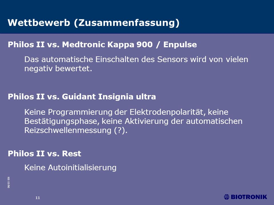 08/03 SSt 11 Wettbewerb (Zusammenfassung) Das automatische Einschalten des Sensors wird von vielen negativ bewertet. Philos II vs. Medtronic Kappa 900