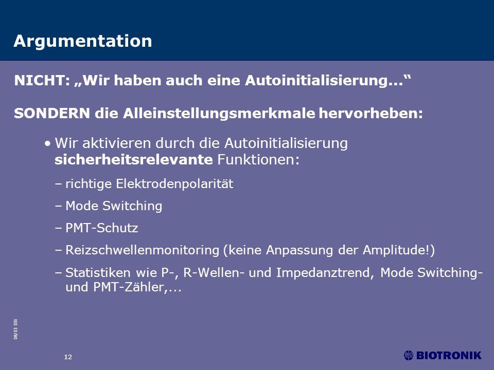08/03 SSt 12 Argumentation NICHT: Wir haben auch eine Autoinitialisierung... SONDERN die Alleinstellungsmerkmale hervorheben: Wir aktivieren durch die