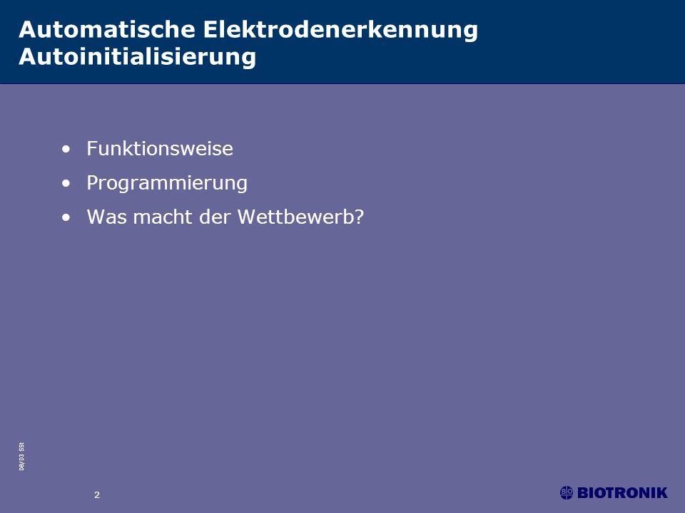 08/03 SSt 2 Automatische Elektrodenerkennung Autoinitialisierung Funktionsweise Programmierung Was macht der Wettbewerb