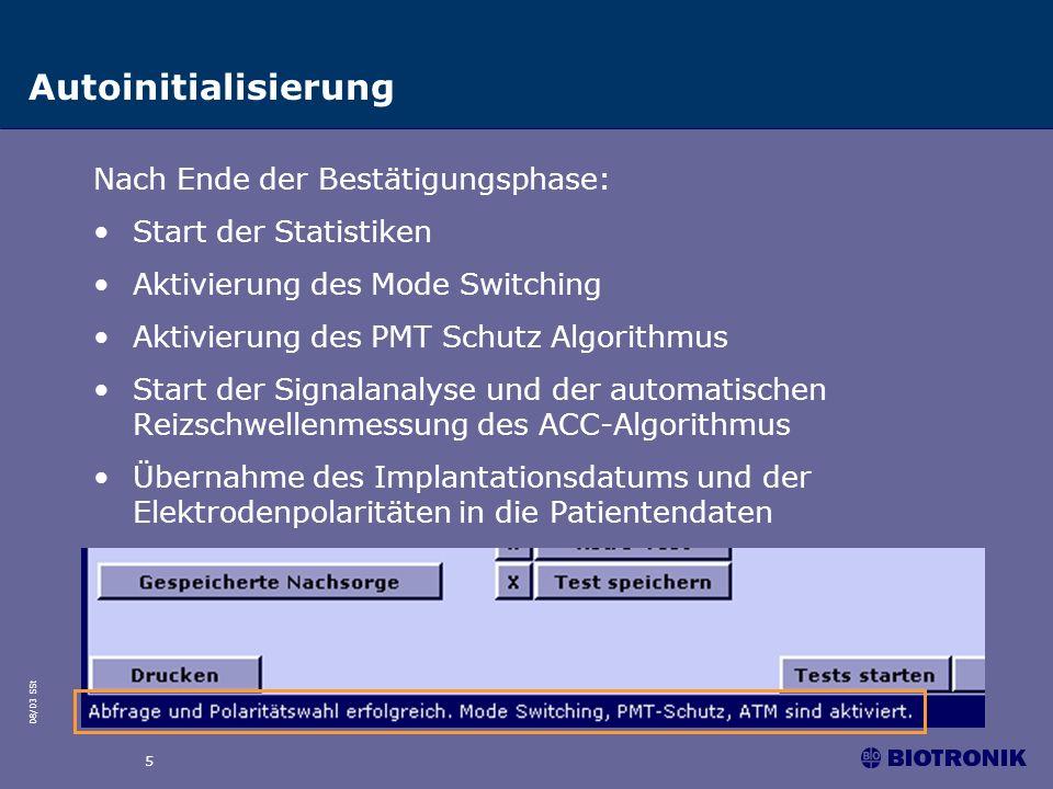 08/03 SSt 5 Autoinitialisierung Nach Ende der Bestätigungsphase: Start der Statistiken Aktivierung des Mode Switching Aktivierung des PMT Schutz Algor