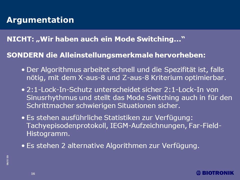 08/03 SSt 16 Argumentation NICHT: Wir haben auch ein Mode Switching... SONDERN die Alleinstellungsmerkmale hervorheben: Der Algorithmus arbeitet schne