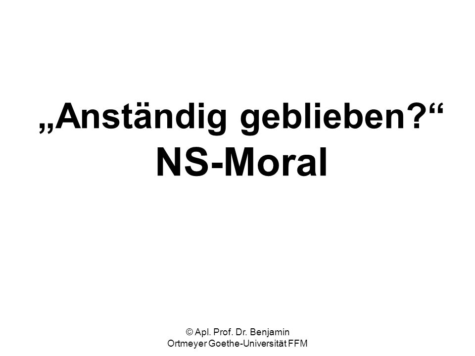 2 Was ist genau das Thema.Moral in der NS-Zeit 1933-1945: Amoralische Zeit.