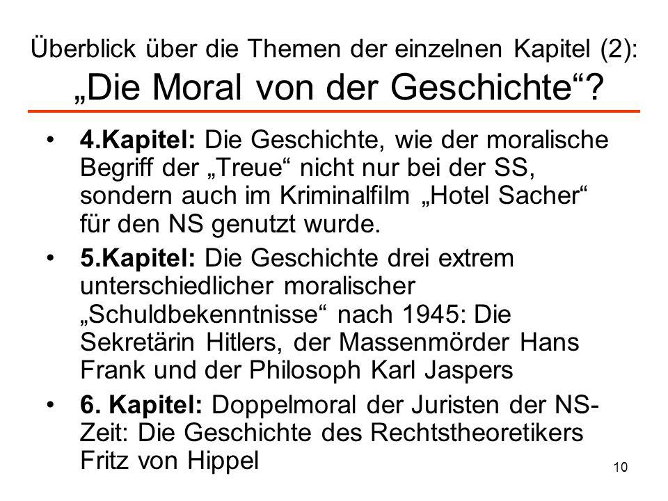 10 Überblick über die Themen der einzelnen Kapitel (2): Die Moral von der Geschichte? 4.Kapitel: Die Geschichte, wie der moralische Begriff der Treue