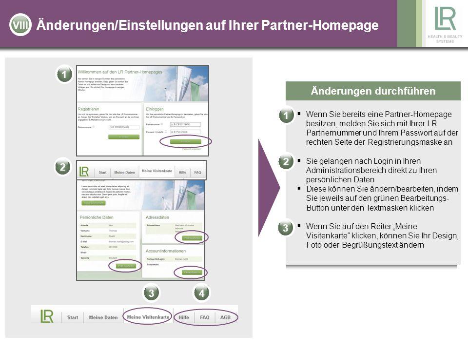 Änderungen/Einstellungen auf Ihrer Partner-Homepage Änderungen durchführen Wenn Sie bereits eine Partner-Homepage besitzen, melden Sie sich mit Ihrer