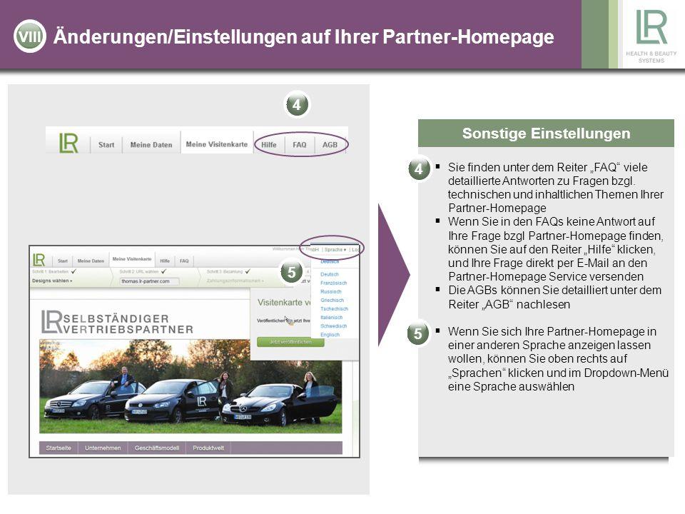 Änderungen/Einstellungen auf Ihrer Partner-Homepage Sonstige Einstellungen Sie finden unter dem Reiter FAQ viele detaillierte Antworten zu Fragen bzgl