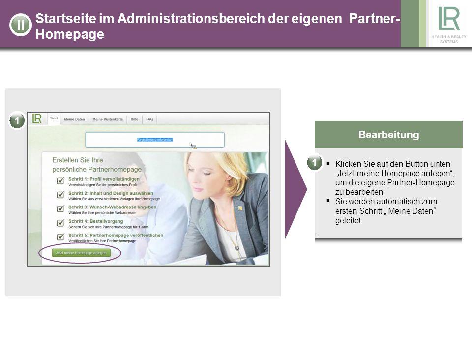 Startseite im Administrationsbereich der eigenen Partner- Homepage Bearbeitung Klicken Sie auf den Button unten Jetzt meine Homepage anlegen, um die e