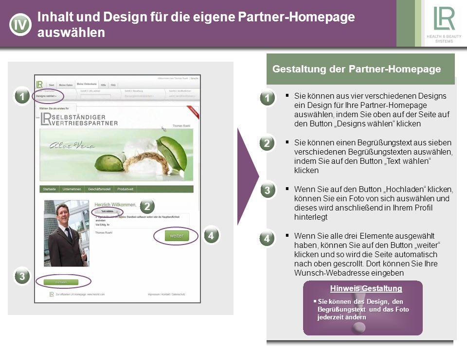 Inhalt und Design für die eigene Partner-Homepage auswählen Gestaltung der Partner-Homepage Sie können aus vier verschiedenen Designs ein Design für I