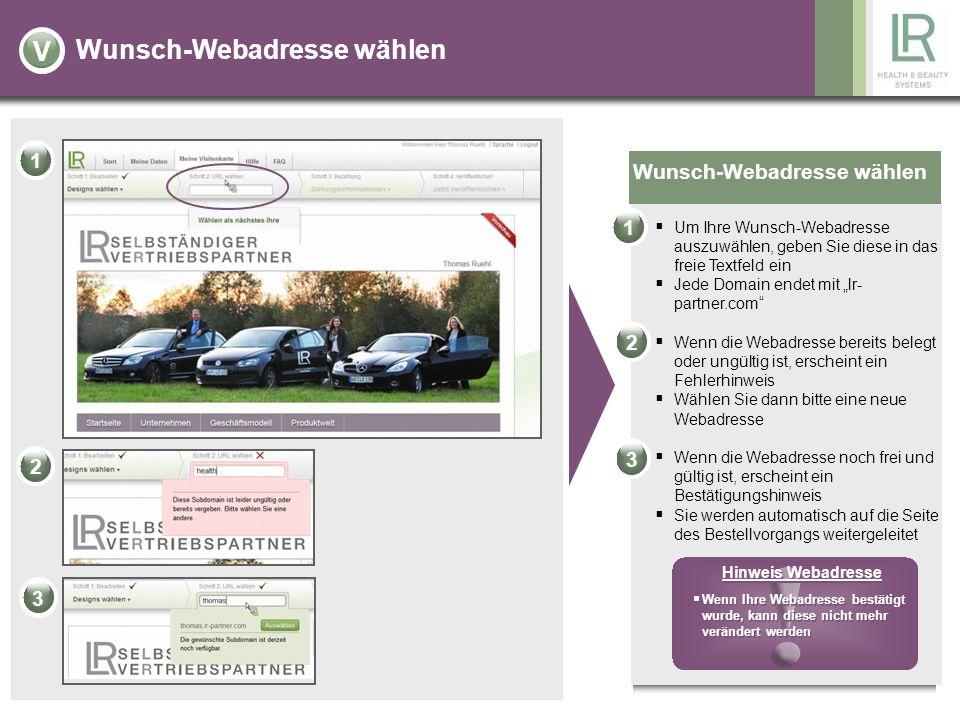 Wunsch-Webadresse wählen Um Ihre Wunsch-Webadresse auszuwählen, geben Sie diese in das freie Textfeld ein Jede Domain endet mit lr- partner.com Wenn d