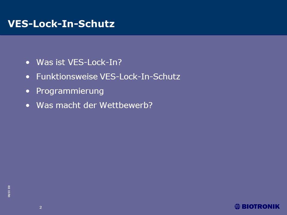 08/03 SSt 2 VES-Lock-In-Schutz Was ist VES-Lock-In? Funktionsweise VES-Lock-In-Schutz Programmierung Was macht der Wettbewerb?