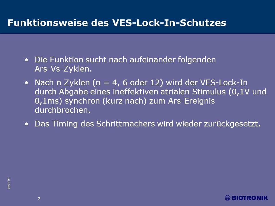 08/03 SSt 7 Funktionsweise des VES-Lock-In-Schutzes Die Funktion sucht nach aufeinander folgenden Ars-Vs-Zyklen. Nach n Zyklen (n = 4, 6 oder 12) wird