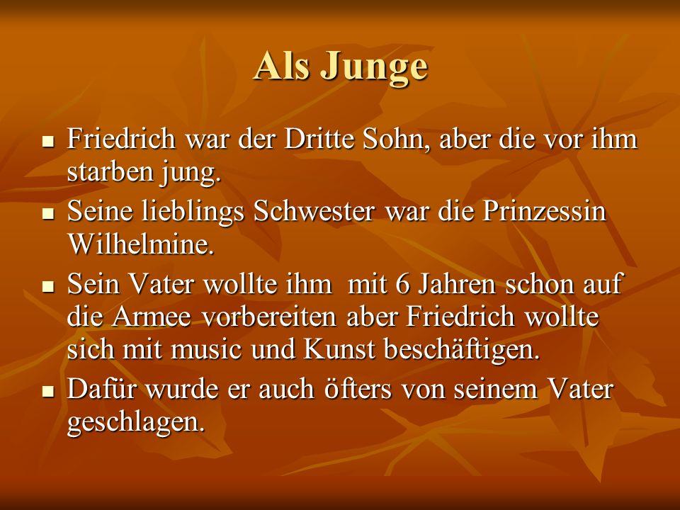 Als Junge Friedrich war der Dritte Sohn, aber die vor ihm starben jung. Friedrich war der Dritte Sohn, aber die vor ihm starben jung. Seine lieblings