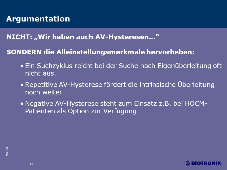 08/03 SSt 11 Argumentation NICHT: Wir haben auch AV-Hysteresen... SONDERN die Alleinstellungsmerkmale hervorheben: Ein Suchzyklus reicht bei der Suche