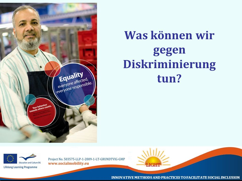INNOVATIVE METHODS AND PRACTICES TO FACILITATE SOCIAL INCLUSION Was können wir gegen Diskriminierung tun?