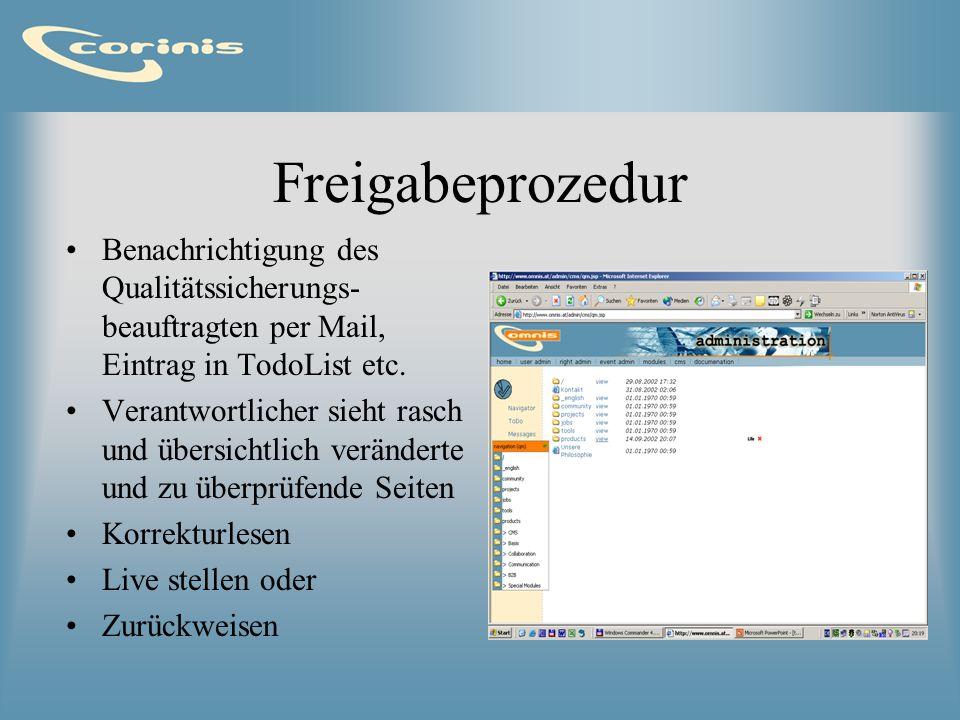 Freigabeprozedur Benachrichtigung des Qualitätssicherungs- beauftragten per Mail, Eintrag in TodoList etc. Verantwortlicher sieht rasch und übersichtl