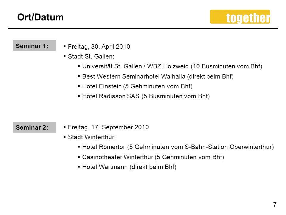 Ort/Datum 7 Seminar 1: Seminar 2: Freitag, 30. April 2010 Stadt St. Gallen: Universität St. Gallen / WBZ Holzweid (10 Busminuten vom Bhf) Best Western