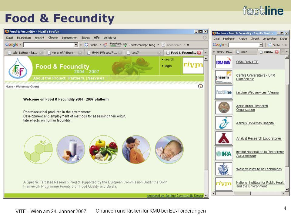 VITE - Wien am 24. Jänner 2007 Chancen und Risken für KMU bei EU-Förderungen 4 Food & Fecundity