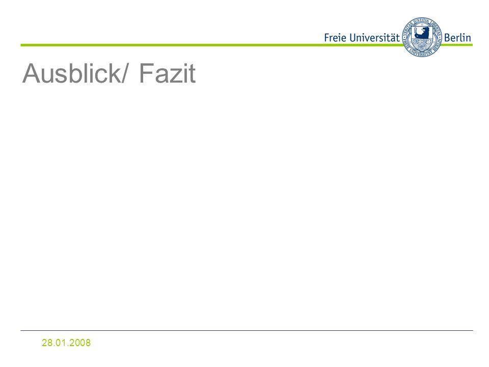 28.01.2008 Ausblick/ Fazit