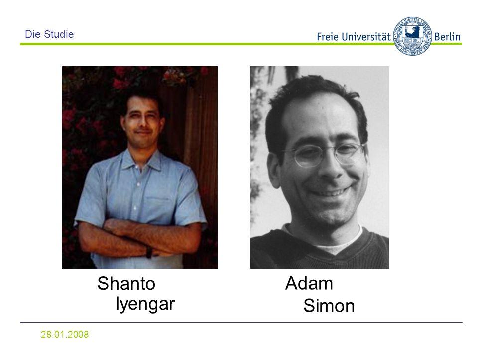 28.01.2008 Die Studie Shanto Iyengar Adam Simon