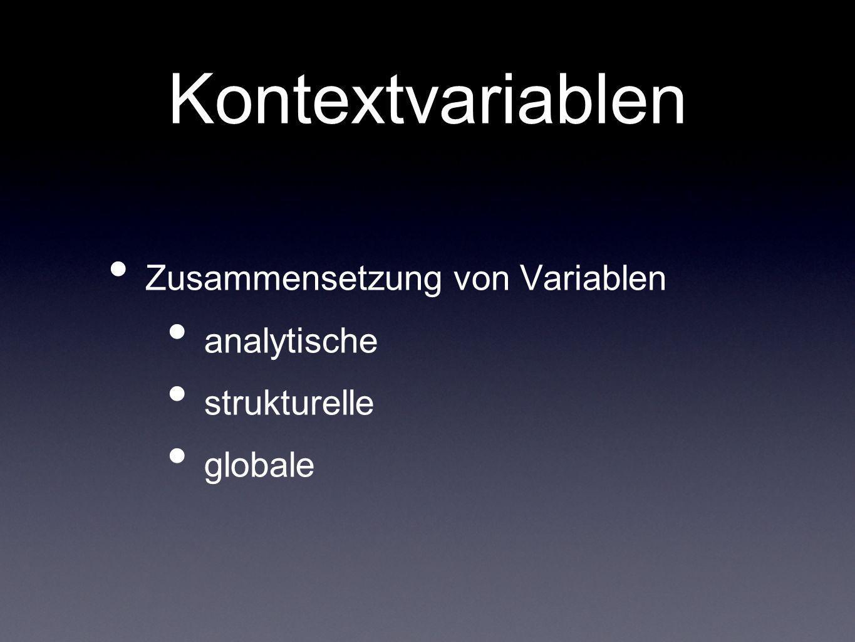 Kontextvariablen Zusammensetzung von Variablen analytische strukturelle globale