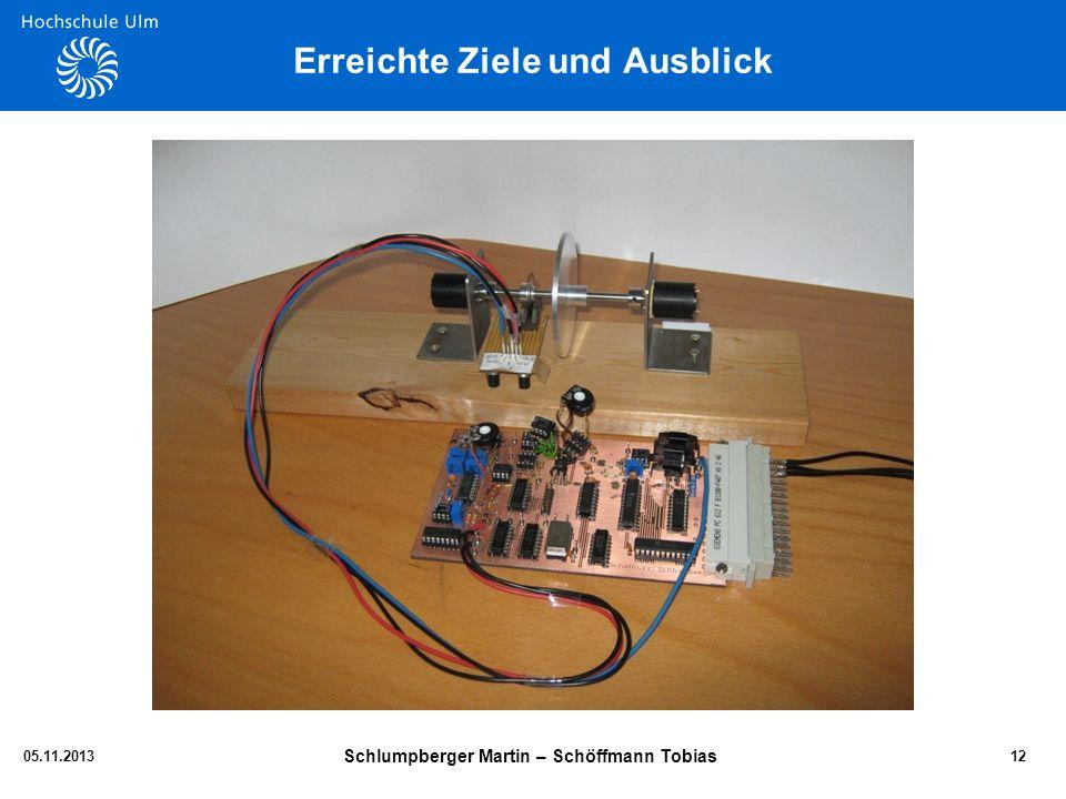 Erreichte Ziele und Ausblick 05.11.2013 Schlumpberger Martin – Schöffmann Tobias 12