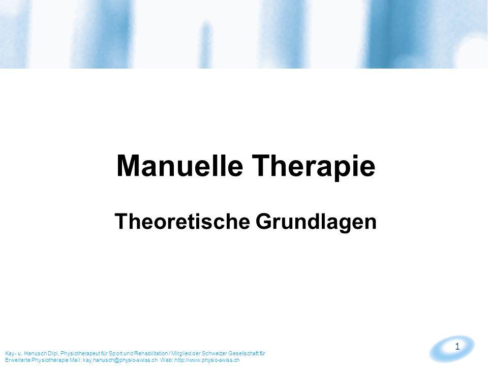 1 Kay- u. Hanusch Dipl. Physiotherapeut für Sport und Rehabilitation / Mitglied der Schweizer Gesellschaft für Erweiterte Physiotherapie Mail: kay.han