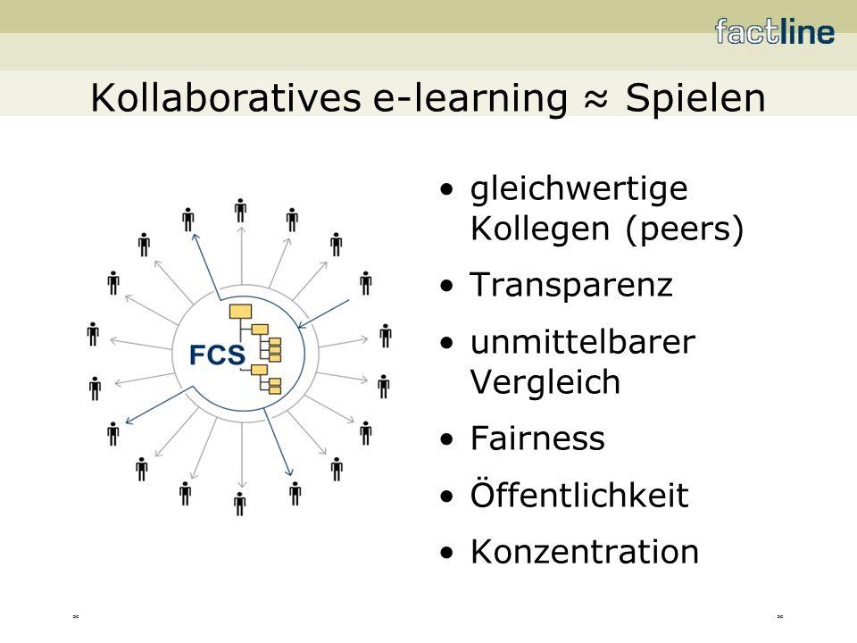 ** Kollaboratives e-learning Spielen gleichwertige Kollegen (peers) Transparenz unmittelbarer Vergleich Fairness Öffentlichkeit Konzentration