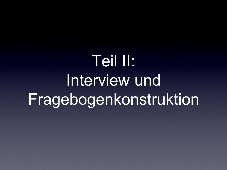 Teil II: Interview und Fragebogenkonstruktion